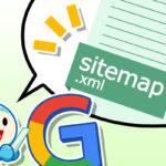 サイトマップを作って上手にGoogleに自己紹介しよう!